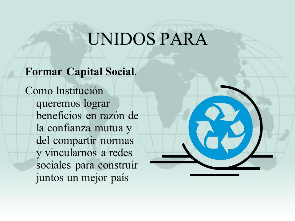 UNIDOS PARA Formar Capital Social.