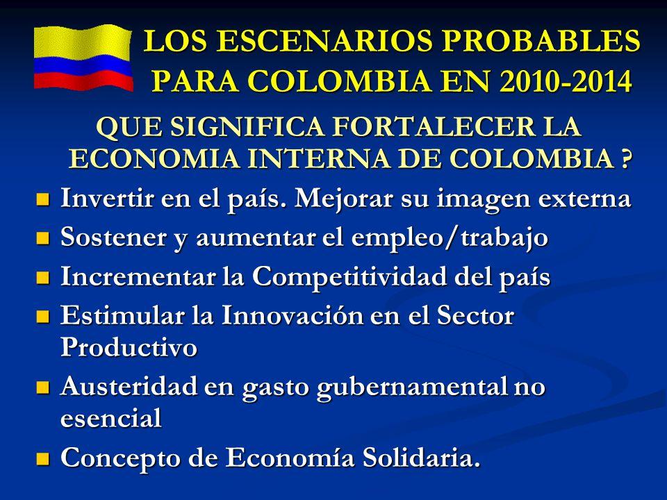 LOS ESCENARIOS PROBABLES PARA COLOMBIA EN 2010-2014