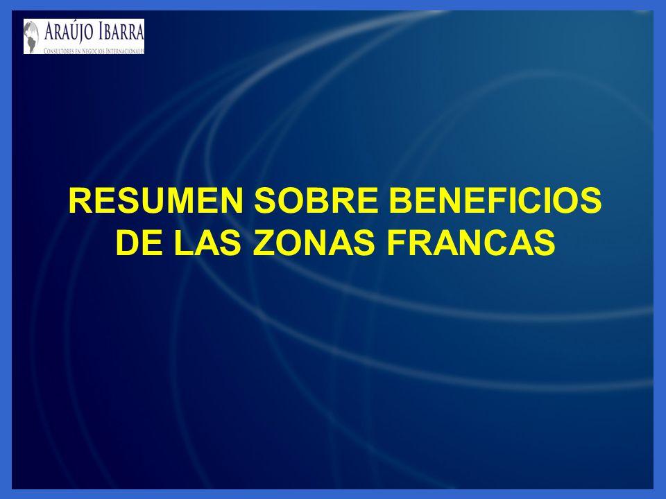 RESUMEN SOBRE BENEFICIOS DE LAS ZONAS FRANCAS
