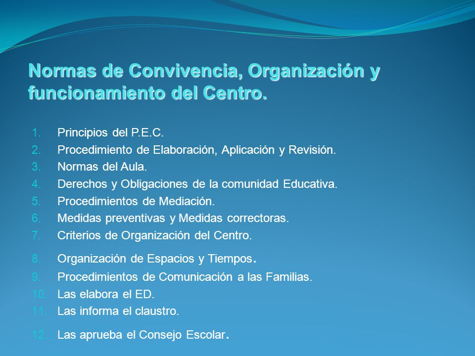 Normas de Convivencia, Organización y funcionamiento del Centro.