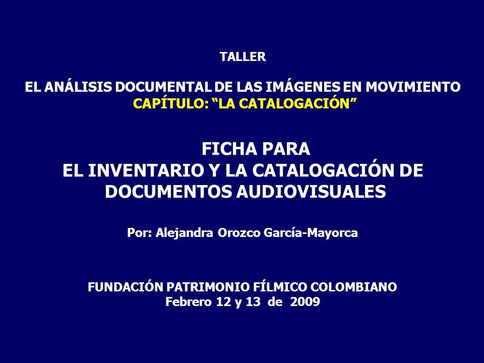 FICHA PARA EL INVENTARIO Y LA CATALOGACIÓN DE DOCUMENTOS AUDIOVISUALES