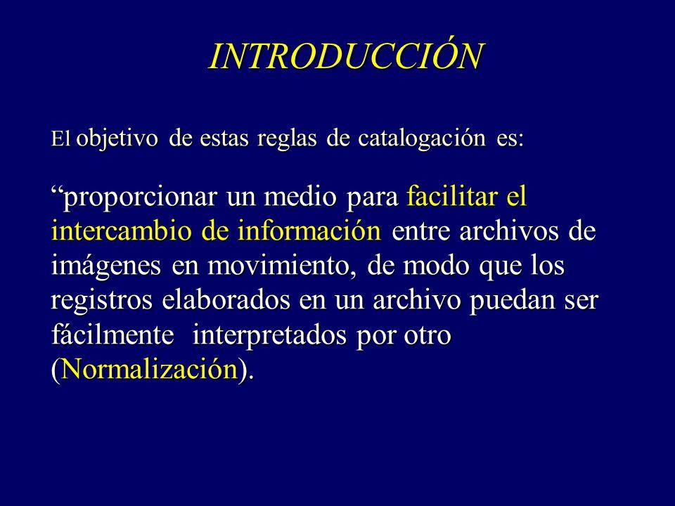 INTRODUCCIÓN El objetivo de estas reglas de catalogación es: