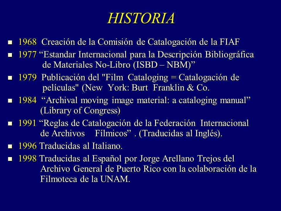 HISTORIA 1968 Creación de la Comisión de Catalogación de la FIAF