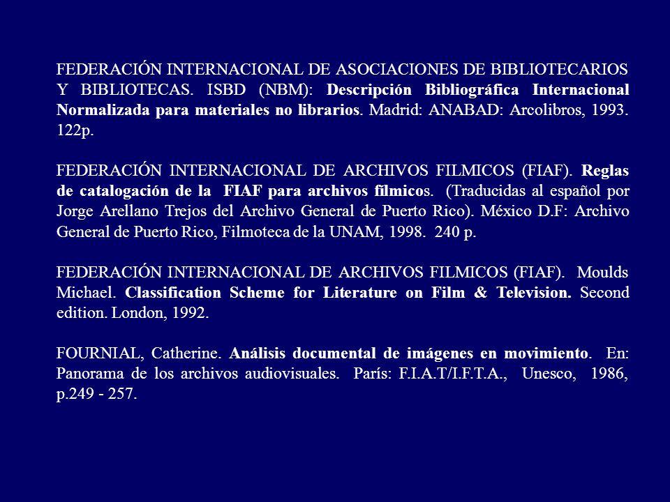 FEDERACIÓN INTERNACIONAL DE ASOCIACIONES DE BIBLIOTECARIOS Y BIBLIOTECAS. ISBD (NBM): Descripción Bibliográfica Internacional Normalizada para materiales no librarios. Madrid: ANABAD: Arcolibros, 1993. 122p.