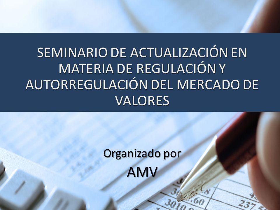 SEMINARIO DE ACTUALIZACIÓN EN MATERIA DE REGULACIÓN Y AUTORREGULACIÓN DEL MERCADO DE VALORES