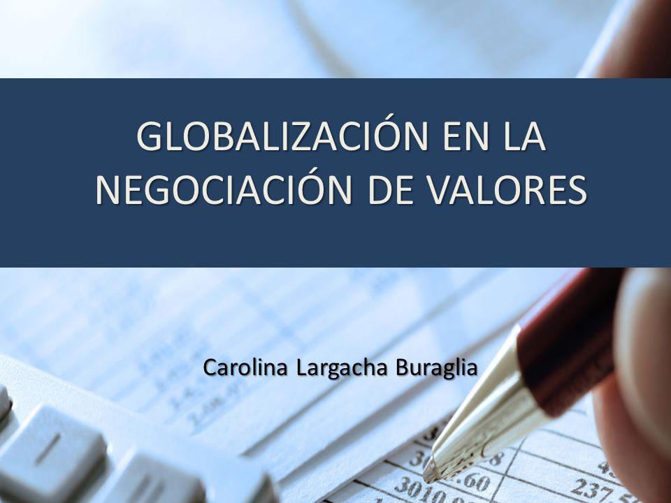 GLOBALIZACIÓN EN LA NEGOCIACIÓN DE VALORES