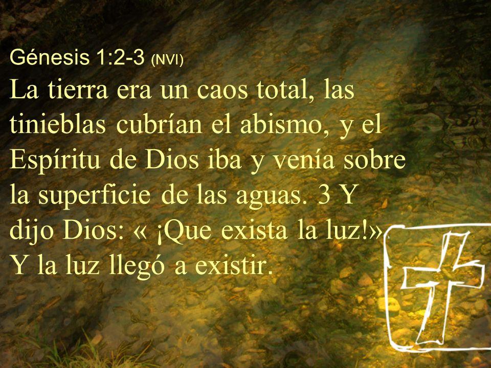 Génesis 1:2-3 (NVI)