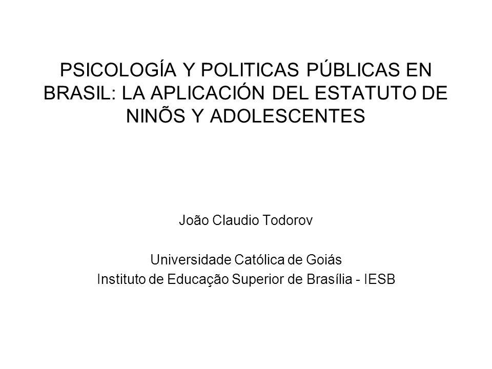 PSICOLOGÍA Y POLITICAS PÚBLICAS EN BRASIL: LA APLICACIÓN DEL ESTATUTO DE NINÕS Y ADOLESCENTES