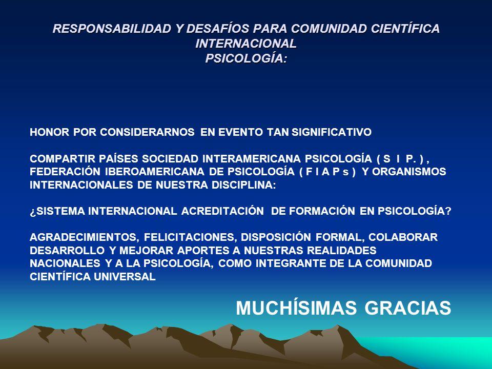 RESPONSABILIDAD Y DESAFÍOS PARA COMUNIDAD CIENTÍFICA INTERNACIONAL PSICOLOGÍA: