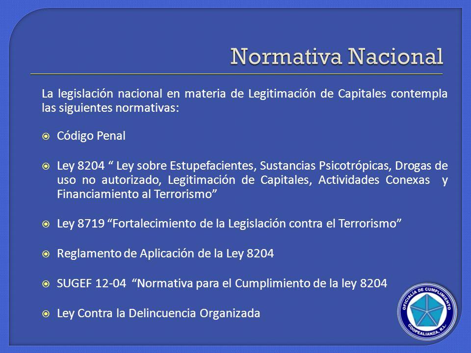 Normativa Nacional La legislación nacional en materia de Legitimación de Capitales contempla las siguientes normativas: