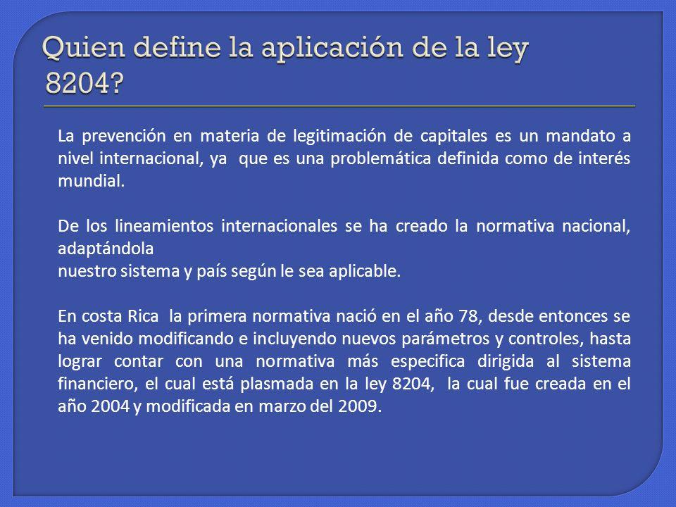 Quien define la aplicación de la ley 8204