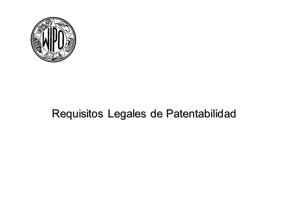 Requisitos Legales de Patentabilidad