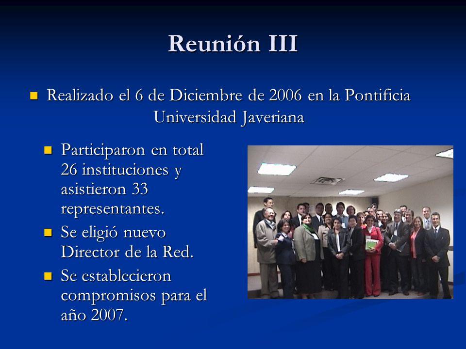 Reunión III Realizado el 6 de Diciembre de 2006 en la Pontificia Universidad Javeriana.