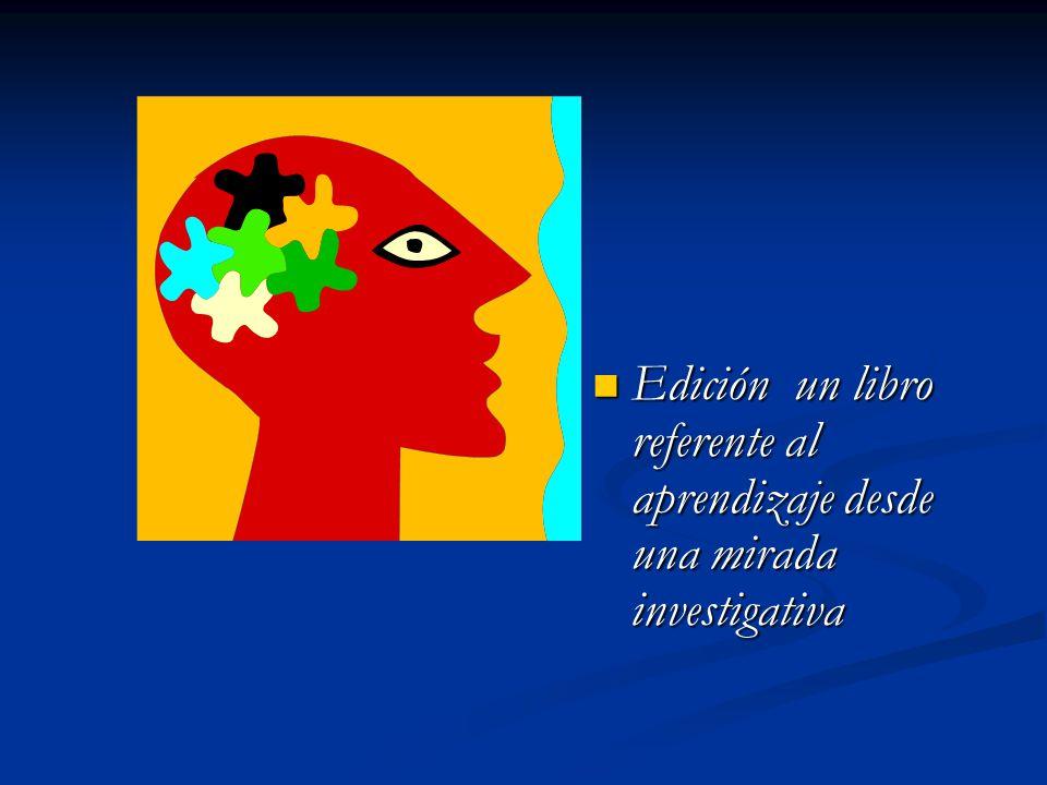 Edición un libro referente al aprendizaje desde una mirada investigativa