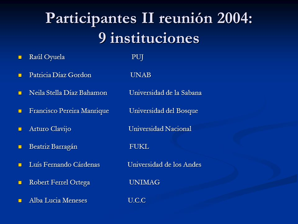 Participantes II reunión 2004: 9 instituciones