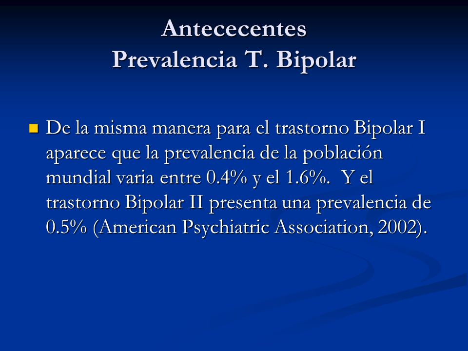 Antececentes Prevalencia T. Bipolar