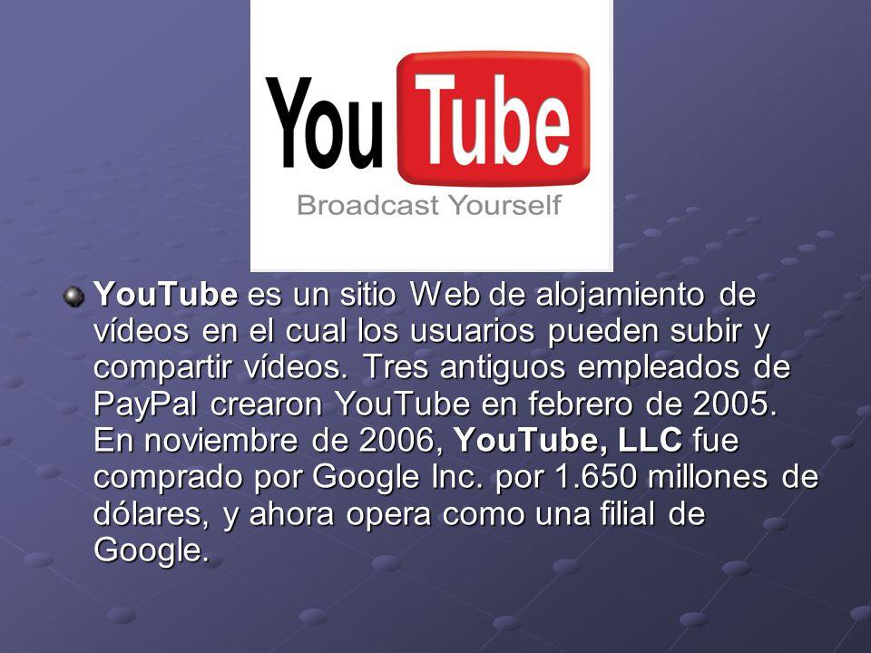 YouTube es un sitio Web de alojamiento de vídeos en el cual los usuarios pueden subir y compartir vídeos.