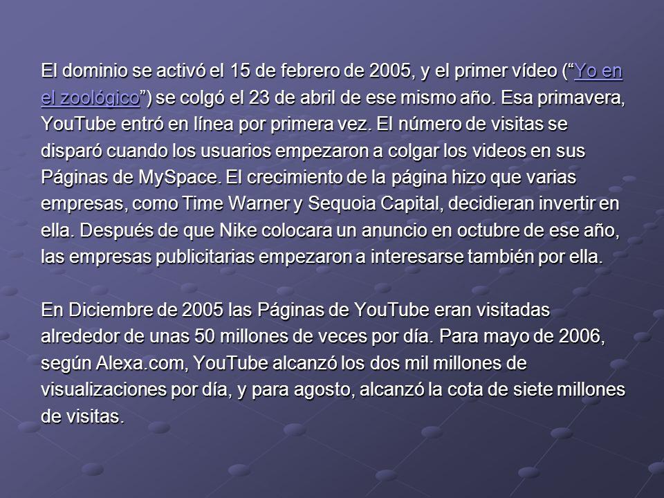 El dominio se activó el 15 de febrero de 2005, y el primer vídeo ( Yo en