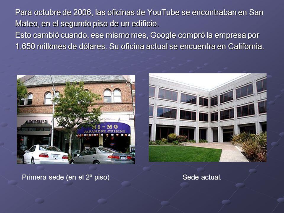 Para octubre de 2006, las oficinas de YouTube se encontraban en San