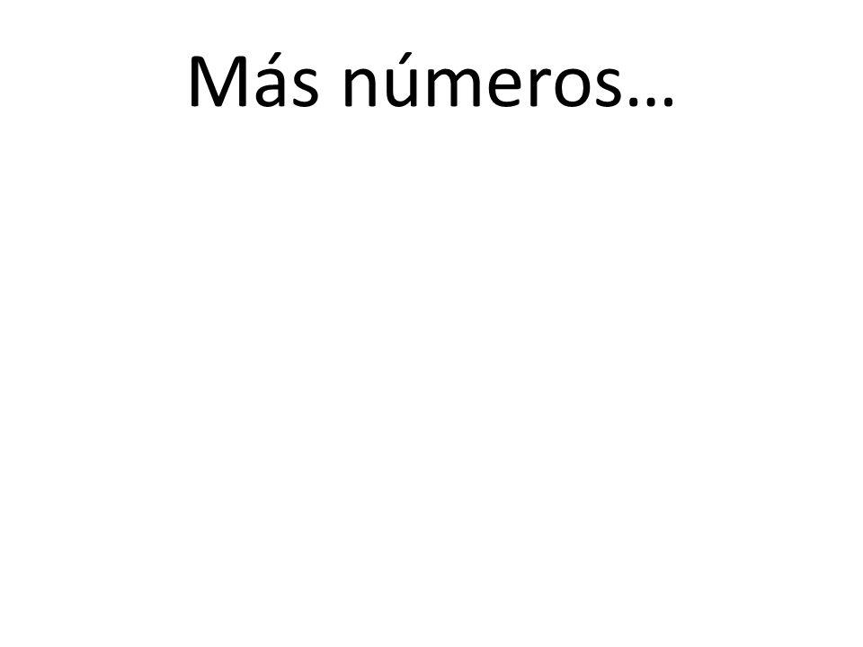 Más números…