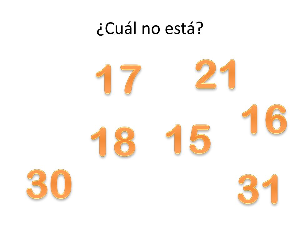 ¿Cuál no está 21 17 16 15 18 30 31