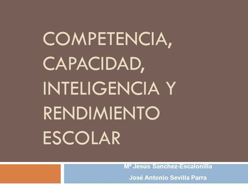 COMPETENCIA, CAPACIDAD, INTELIGENCIA Y RENDIMIENTO ESCOLAR
