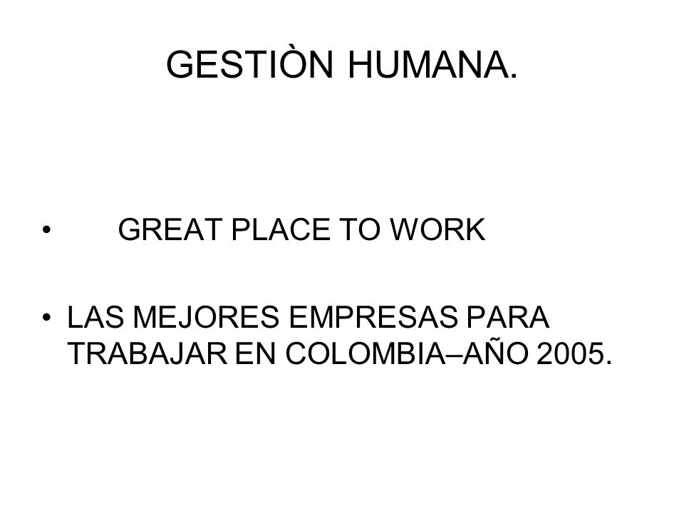 GESTIÒN HUMANA. GREAT PLACE TO WORK