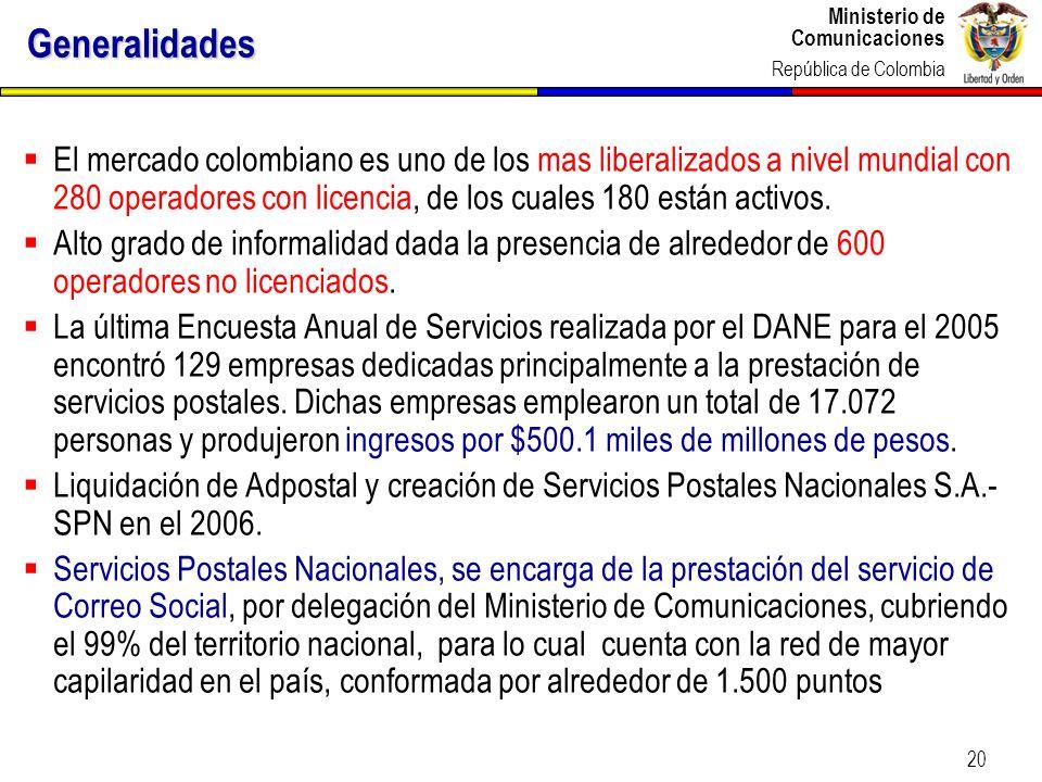 Generalidades El mercado colombiano es uno de los mas liberalizados a nivel mundial con 280 operadores con licencia, de los cuales 180 están activos.
