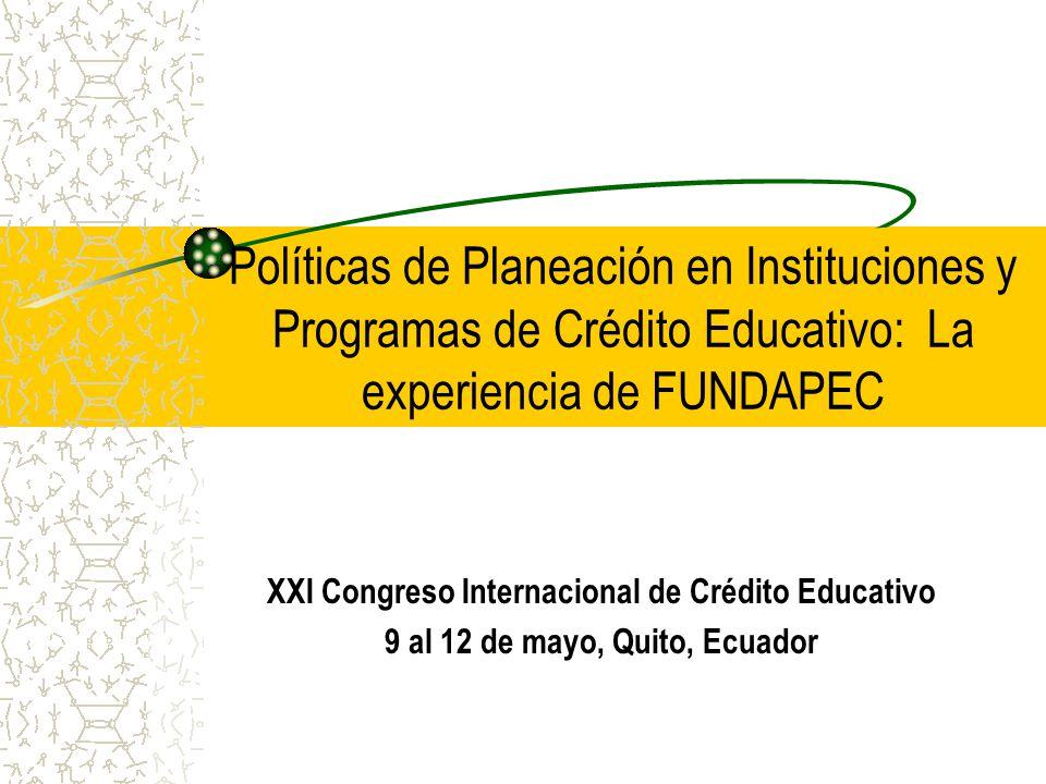 Políticas de Planeación en Instituciones y Programas de Crédito Educativo: La experiencia de FUNDAPEC
