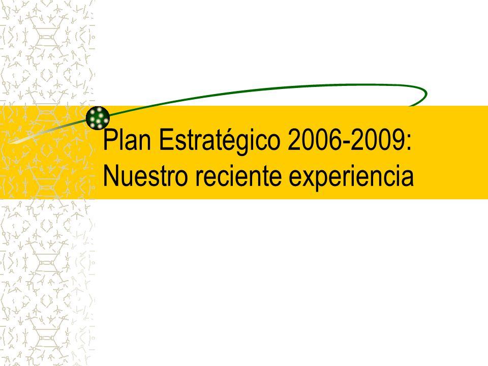 Plan Estratégico 2006-2009: Nuestro reciente experiencia
