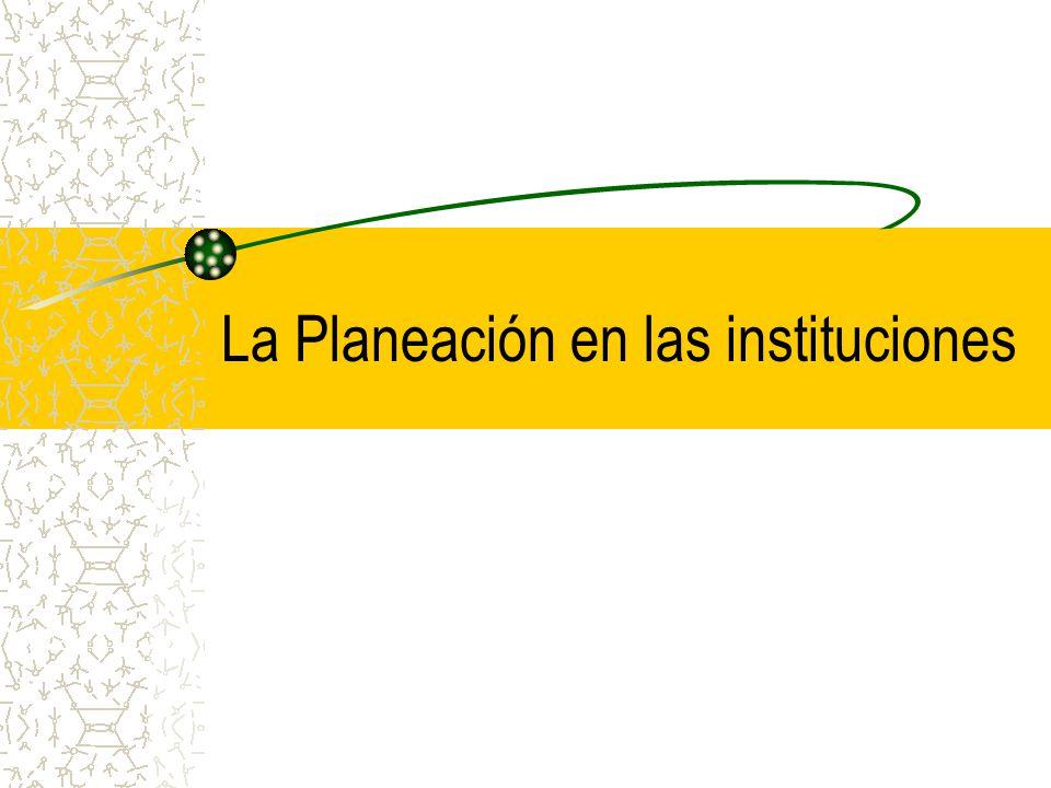 La Planeación en las instituciones