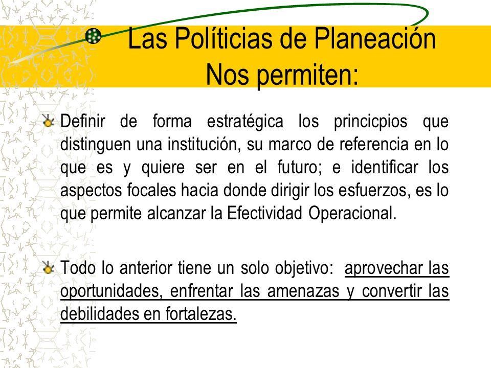 Las Políticias de Planeación Nos permiten: