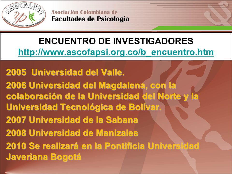 ENCUENTRO DE INVESTIGADORES http://www. ascofapsi. org. co/b_encuentro