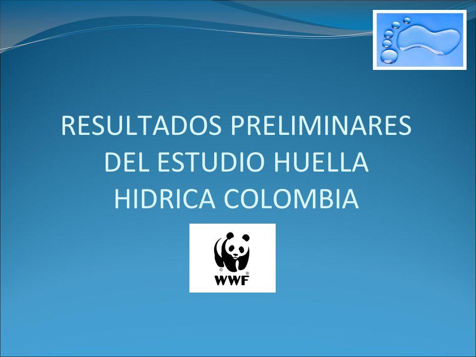 RESULTADOS PRELIMINARES DEL ESTUDIO HUELLA HIDRICA COLOMBIA