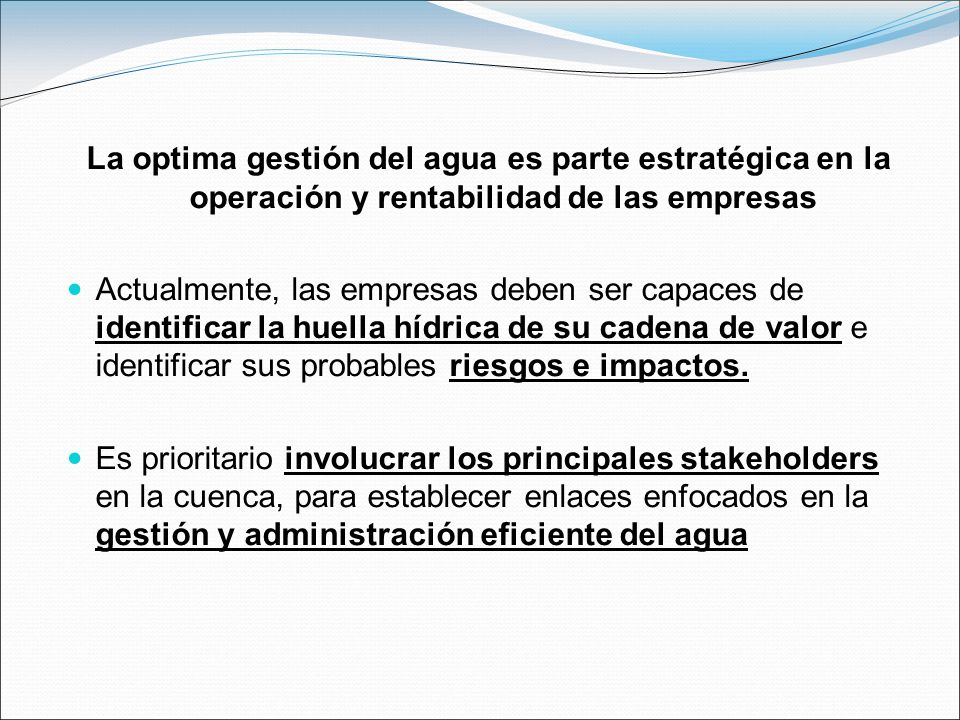 La optima gestión del agua es parte estratégica en la operación y rentabilidad de las empresas