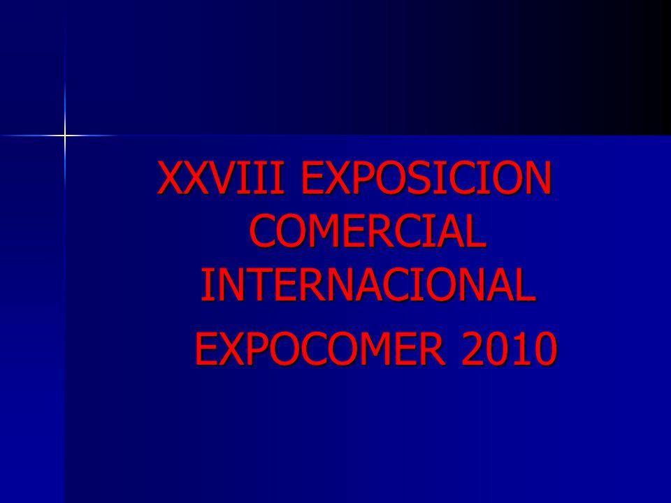 XXVIII EXPOSICION COMERCIAL INTERNACIONAL EXPOCOMER 2010