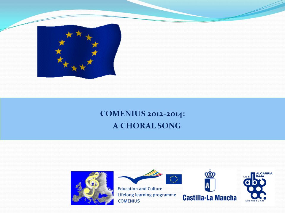 COMENIUS 2012-2014: A CHORAL SONG