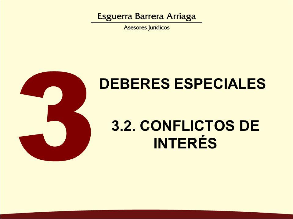 3 DEBERES ESPECIALES 3.2. CONFLICTOS DE INTERÉS
