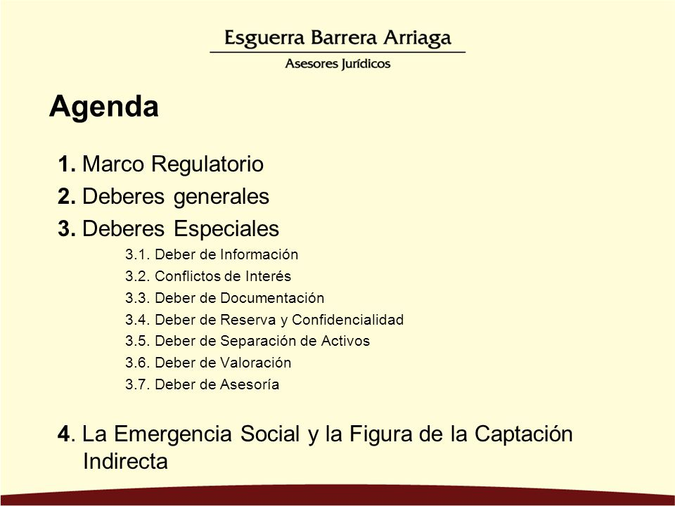 Agenda 1. Marco Regulatorio 2. Deberes generales 3. Deberes Especiales