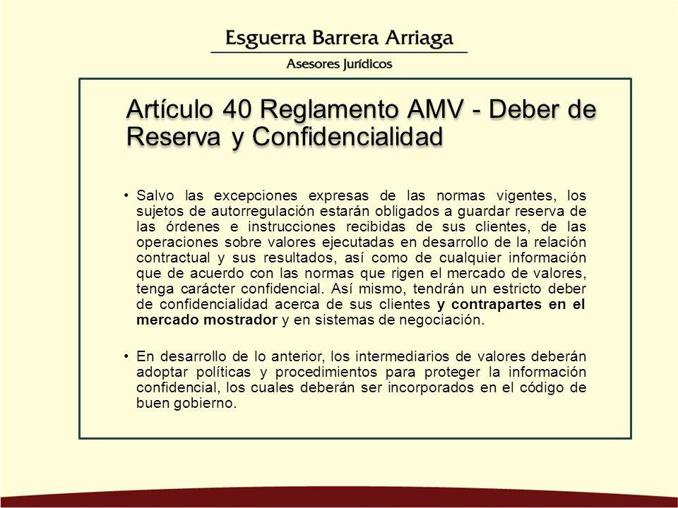 Artículo 40 Reglamento AMV - Deber de Reserva y Confidencialidad