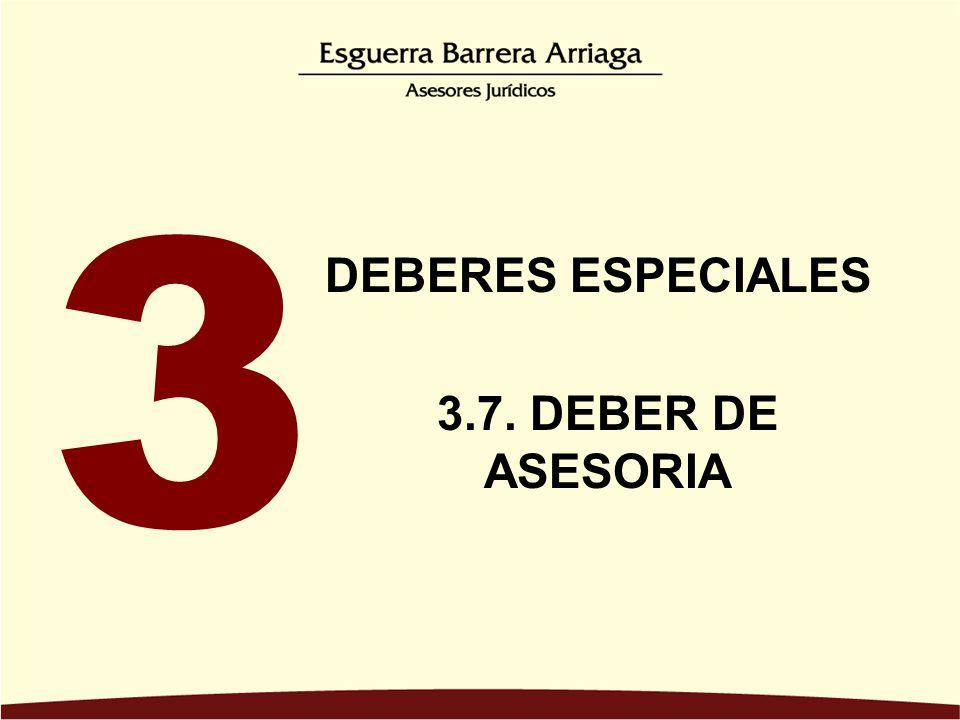 3 DEBERES ESPECIALES 3.7. DEBER DE ASESORIA