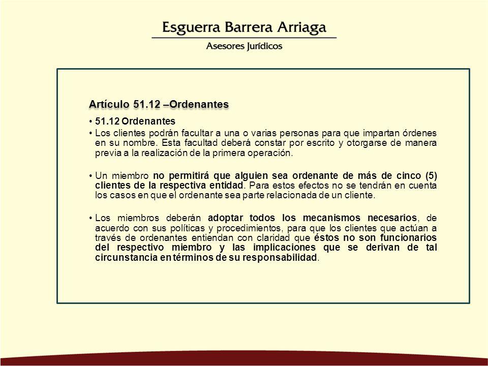 Artículo 51.12 –Ordenantes 51.12 Ordenantes