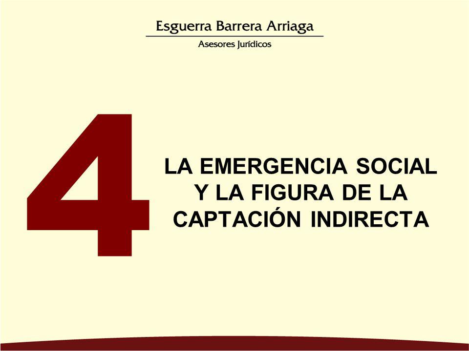 LA EMERGENCIA SOCIAL Y LA FIGURA DE LA CAPTACIÓN INDIRECTA