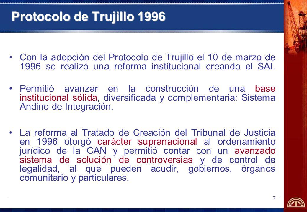 Protocolo de Trujillo 1996 Con la adopción del Protocolo de Trujillo el 10 de marzo de 1996 se realizó una reforma institucional creando el SAI.
