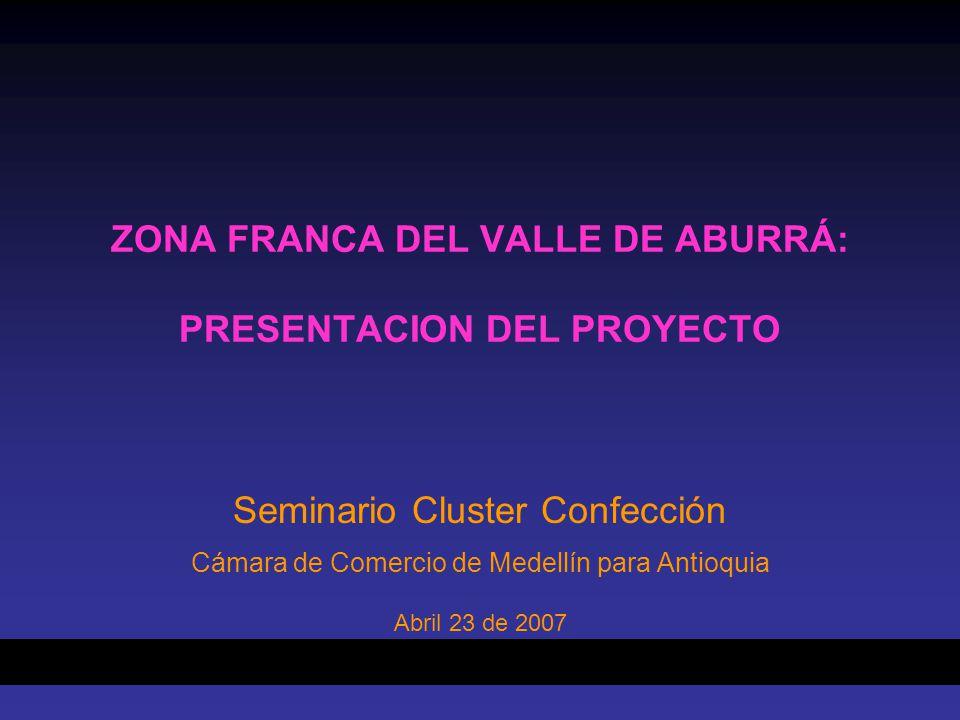 ZONA FRANCA DEL VALLE DE ABURRÁ: PRESENTACION DEL PROYECTO