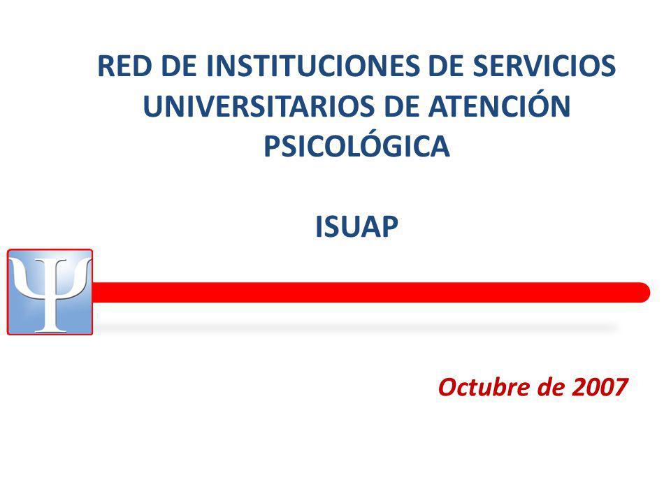 RED DE INSTITUCIONES DE SERVICIOS UNIVERSITARIOS DE ATENCIÓN PSICOLÓGICA ISUAP