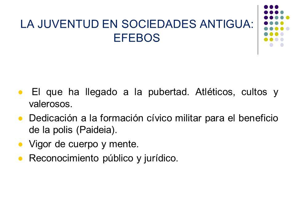 LA JUVENTUD EN SOCIEDADES ANTIGUA: EFEBOS