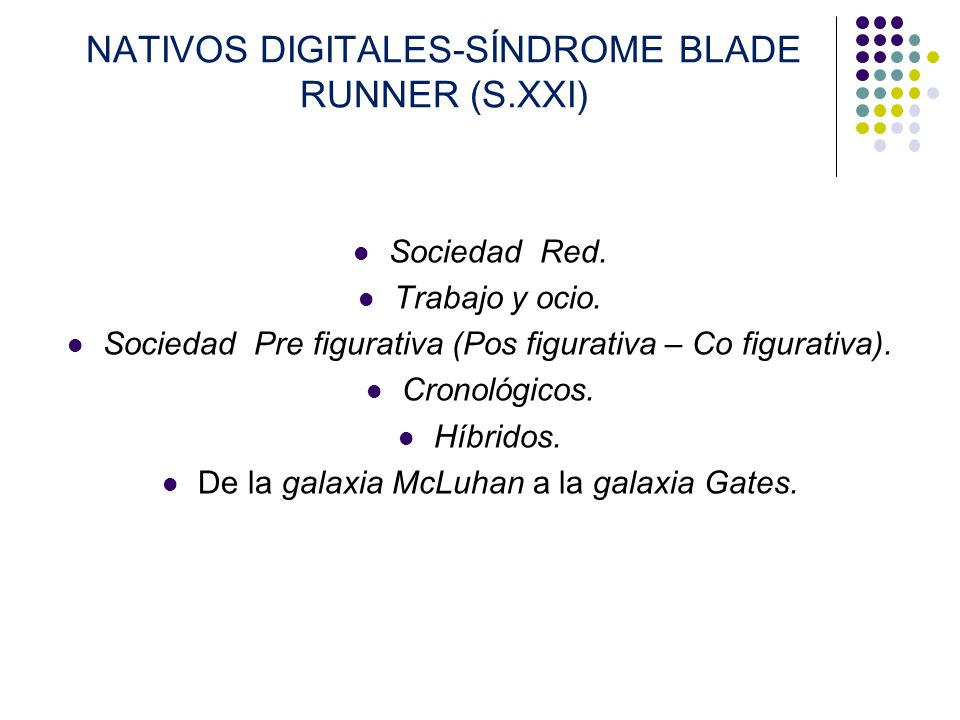 NATIVOS DIGITALES-SÍNDROME BLADE RUNNER (S.XXI)