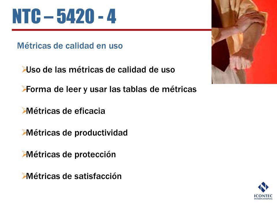 NTC – 5420 - 4 Métricas de calidad en uso
