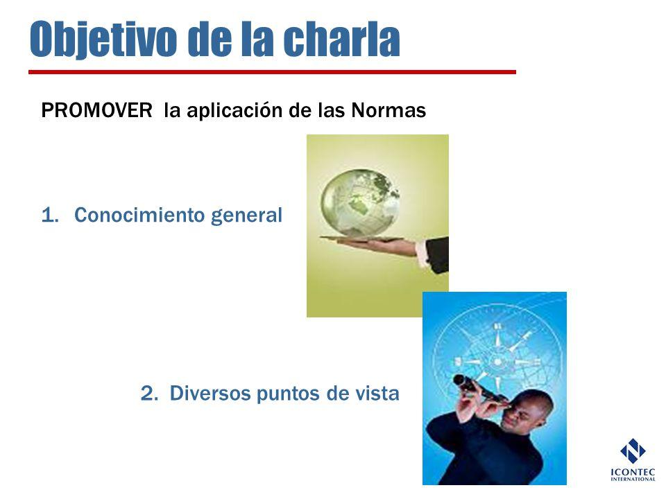 Objetivo de la charla PROMOVER la aplicación de las Normas